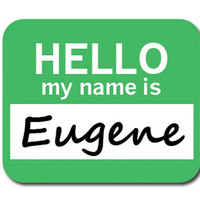 Eugene Hello My Name Is Mouse Pad