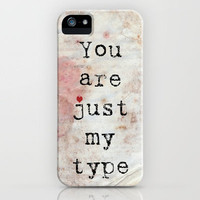 You Are Just My Type iPhone Case by Ally Coxon   Society6