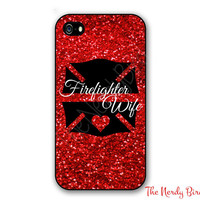 Firefighter Wife Phone Case for Apple iPhone 4, 5, 5c, 6 and 6 plus Samsung Galaxy s3, s4, s5 and s6 & Note 3 and 4