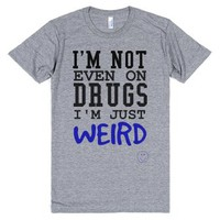 Just weird not on drugs tee t shirt tshirt-Athletic Grey T-Shirt