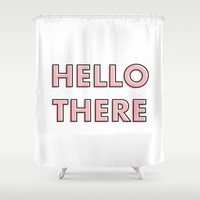 Hello There Shower Curtain by Nicole Davis