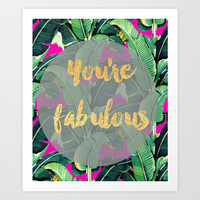 You're Fabulous Banana Leaf Goil Foil Style Art Print by The Pretty Shop NYC