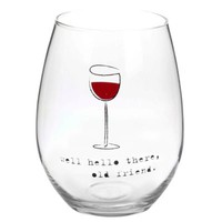 """""""Well Hello There"""" Stemless Wine Glass"""