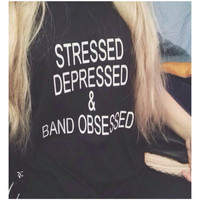 Summer Style Stressed Depressed Band Obsessed Letter Women T Shirts Printing Tee Black Tops T-shirt