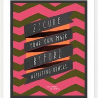 """""""Secure Your Own Mask First"""" Print: 11″ x 14″"""