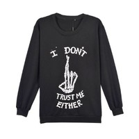 New I DON'T TRUST ME EITHER Letter and Skeleton Gothic Sweatshirt (Size M)
