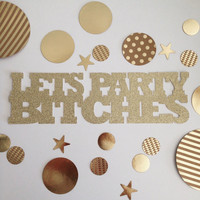 Let's Party Bitches Cake Topper | bachelorette cake topper | birthday cake topper