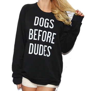 DOGS BEFORE DUDES Print Sweater Sweatshirt for Women Gift 162