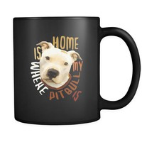 Pitbull mug - Pitbull owner - Home is where my Pitbull is- Pitbull Cofee cup Dog Lover 11oz Black