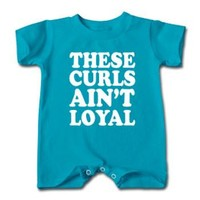 These Curls Ain't Loyal Infant or Toddlers Natural Hair Romper - Teal