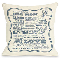 """""""Good To Be Dog Mom"""" Indoor Throw Pillow by Dog is Good, Blue/Cream, 16""""x16"""""""