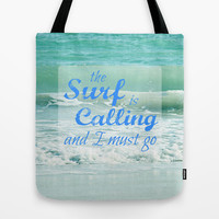 The Surf Is Calling and I Must Go  II Tote Bag by Shawn King