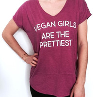 Vegan girls are the prettiest Vneck T shirt womens ladies girls vegetarian animal cruelty cute gift funny