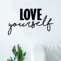Love Yourself Quote Decal Sticker Wall Vinyl Art Home Room Decor Inspirational Motivational Beautiful Self Love