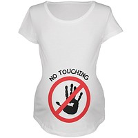 NO TOUCHING White Maternity Soft T-Shirt