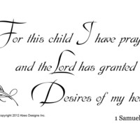 1 SAMUEL 1:27 Wall decal. For this child I have prayed... wall decal quote sticker WW3006