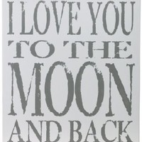 Chick Lingo XL1815WG I Love You to The Moon and Back Decorative Sign:Amazon:Home & Kitchen