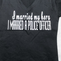 I married my hero,  I married a police officer t shirt