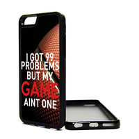 Apple iPhone 6 6 PLUS 5C 5S 4S Generation Fitted Rubber Silicone TPU Phone Case Cover 99 Problems But My Game Aint One Basketball