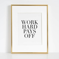 OFFICE ART DECOR, Work Hard Pays Off,Typographic Prints,Modern Art,Work Hard Play Hard,Office Sign,Success Quote,printable Art