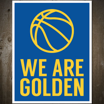 We Are Golden: Golden State Warriors Print Poster Blue/Yellow Basketball
