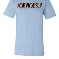 obviously - Unisex T-shirt