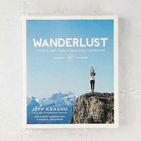Wanderlust: A Modern Yogi's Guide to Discovering Your Best Self By Jeff Krasno, Sarah Herrington & Nicole Lindstrom
