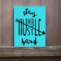 Stay Humble Hustle Hard Wall Art,  Hand Painted Canvas, Ready to Hang, Inspirational Quote,Office Decor,  Home Decor, College