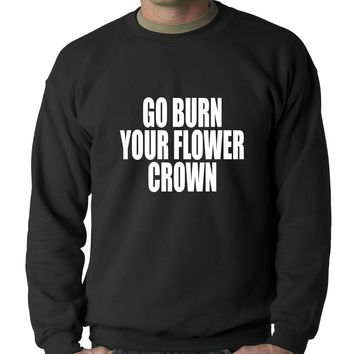 Go Burn Your Flower Crown Adult Crewneck Sweatshirt