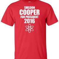 Sheldon Cooper for President 2016 - Funny Political Election T Shirt The Big Bang Theory Humor Adult Unisex Sizes Gildan 50/50 CBS TV Show