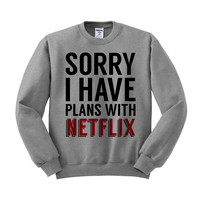 Sorry I Have Plans with Netflix Crewneck Sweatshirt