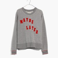 Maybe Later Mainstay Sweatshirt