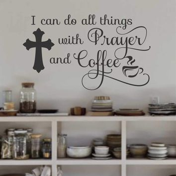 Prayer and Coffee Decal | Vinyl Wall Lettering | Religious Quotes