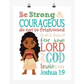Moana Princess Christian Nursery Decor Print - Be Strong and Courageous for the Lord is with You Joshua 1:9