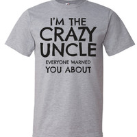 Uncle Gifts | Gifts for Uncle | Graphic Tee | Crazy Uncle T-shirts | Best Uncle Ever | Uncle T-shirt | Family Reunion T-shirts