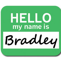 Bradley Hello My Name Is Mouse Pad