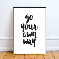 Go Your Own Way, Watercolor Quote Poster, Music Lyrics, Art Print, Quote Print, Motivational Poster, Inspirational Print,Word art