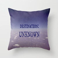 Destination: Unknown Throw Pillow by Shawn King