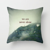 We Are Never Alone Throw Pillow by Shawn Terry King   Society6