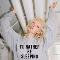 I'd Rather Be Sleeping Sweatshirt