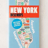 New York In 50 Maps: 750 Places For Urban Adventures By Gaspard Walter