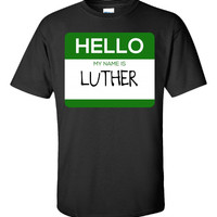 Hello My Name Is LUTHER v1-Unisex Tshirt