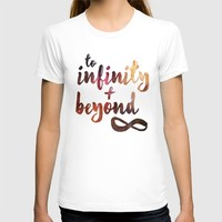 to infinity and beyond T-shirt by Studiomarshallarts