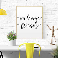 """WELCOME SIGN GIFT """"Welcome Friends"""" Home Decor Apartment Decor House Warming Foyer Wall Art Entry Way Wall Art Home Sweet Home Printable Art"""