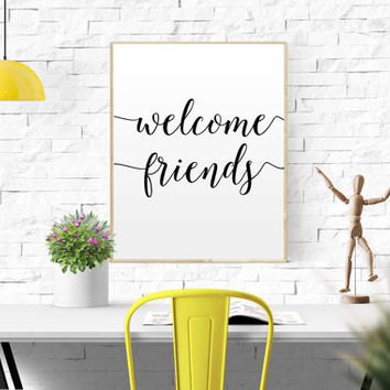 "WELCOME SIGN GIFT ""Welcome Friends"" Home Decor Apartment Decor House Warming Foyer Wall Art Entry Way Wall Art Home Sweet Home Printable Art"