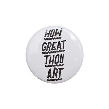 How Great Thou Art White Button