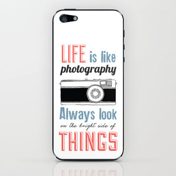Life is like photography... iPhone & iPod Skin by Kate