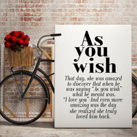 As You Wish || typography art the princess bride quote the princess bride print black and white art romantic quote buttercup Romantic Poster
