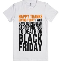 Happy Thanksgiving...For Now-Female White T-Shirt