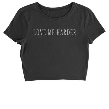 Love Me Harder  Cropped T-Shirt